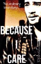 Because I Care [Ziam/Larry AU BoyxBoy Fanfic] //VF [slow updates] by joshaudn