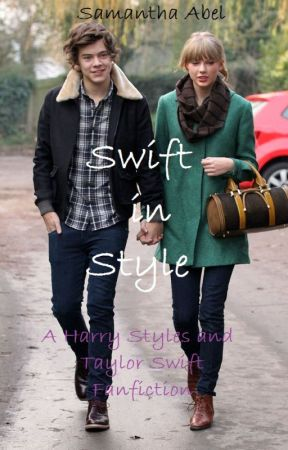 Swift In Style A Harry Styles And Taylor Swift Fanfiction Summary Wattpad