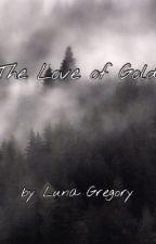 The Love of Gold by RiseoftheGeek
