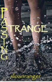 Passing Strange by sloanranger