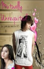 Mutually Unrequited ~ Austin and Andrea's Story ~ by writerwannabe143