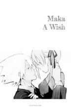 Maka A Wish (SOMA) by _Yuriceng_