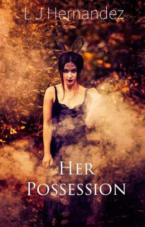 Her Possession by dreaminspirer