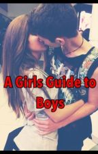 A Girls Guide to Boys by MissMyaa13