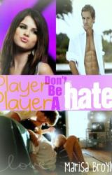 Player Player Dont be a Hater by MarisaBroyles