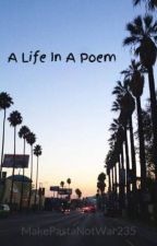 A Life In A Poem by Chigiiii