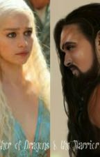 The Mother of Dragons and the Warrior Slave (game of thrones fan fic by gamergirl1896