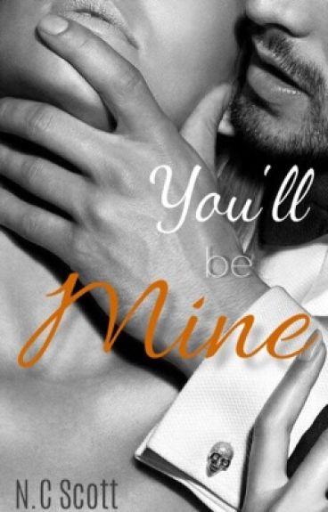 You'll be Mine.!  (wird überarbeitet)