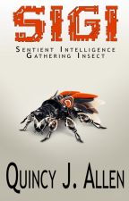 SIGI - Sentient Intelligence Gathering Insect by Quincy_J_Allen