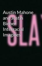 Austin Mahone and Justin Bieber Interracial Imagines by samiraboo