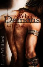 Where Demons Hide by LaceyWhitford