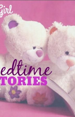 Bedtime Stories by Just1Girl
