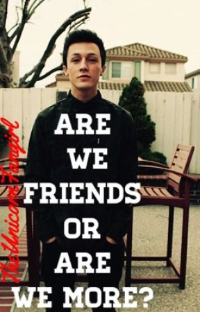 Are We Friends Or Are We More? - Myles Parrish Fanfic by TheUnicornFangirl