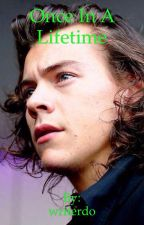 Once In a Lifetime (Harry Styles) by writerdo