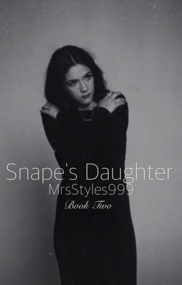 Snape's Daughter (Book Two)