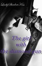 Момичето с диамантения пистолет / The girl with diamond gun by LadyShadowKiss
