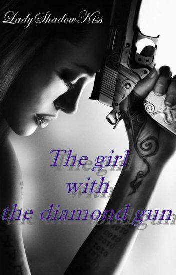 Момичето с диамантения пистолет / The girl with diamond gun