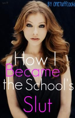 How I Became the School's Slut