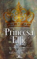 Princesa Ellie (En edición) by berenephilim