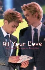 All Your Love (Taoris) by ExoticPandragons