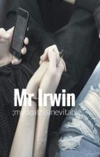 Mr Irwin  a.i  by Mydeathisinevitable