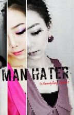 Man Hater (Short Story) One Shot by IamAjhay