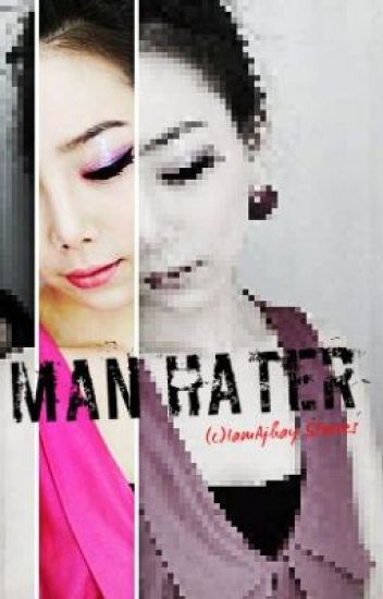Man Hater (Short Story) One Shot