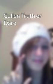 Cullen Truth or Dare by xoxTwilightfanxox18