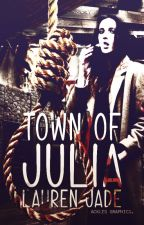 Town Of Julia by cannulatedencores