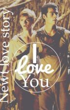 I Love You ( Newt Love Story ) by Dylan0sangster