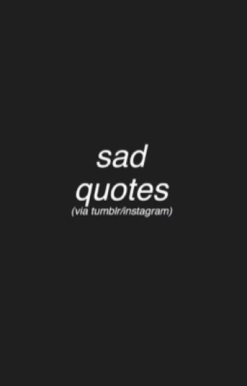 Quotes Tumblr Extraordinary Sad Tumblr Quotes  Iz  Wattpad