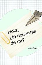 Hola, ¿te acuerdas de mí? by AlexLumoo