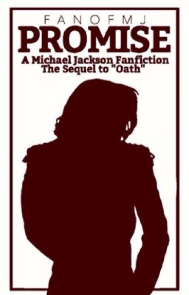Promise (A Michael Jackson Fanfiction; Sequel to Oath)