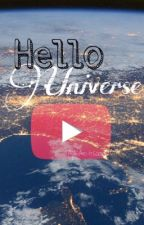 <<Hello Universe>> by AjIsAntisocial