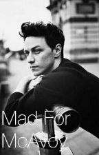 Mad for McAvoy by liziwrites