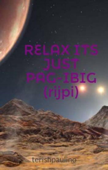 RELAX ITS JUST PAG-IBIG (rijpi)