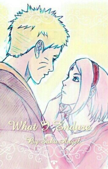 What I Endure [NaruSaku Fanfic]