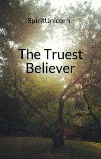 The Truest Believer