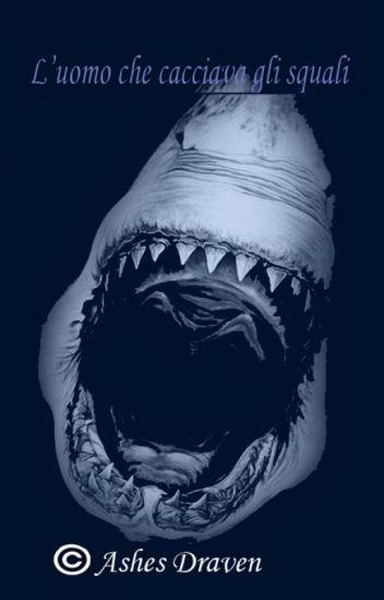 L'uomo che cacciava gli squali(IN PRODUZIONE)