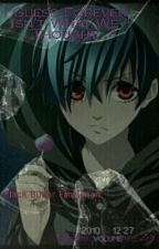 I Guess Forever Isn't What We Thought  (A Black Butler Fanfiction) by Kuroko_no_Miracle
