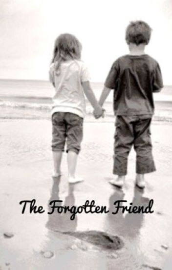 The Forgotten Friend (On Hold)