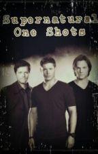 ·Supernatural One Shots· by wealllose