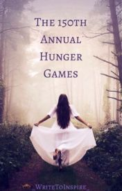 The 150th Annual Hunger Games by _WriteToInspire_