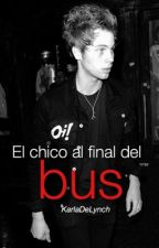 El chico al final del bus ☻ lashton [cancelada] by KarlaDeLynch