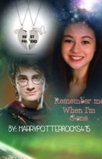 (ON HOLD) Remember Me When I'm Gone... (HARRY POTTER LOVE STORY) by FangirlExtreme415