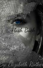 Flash Back by BrokenBlueBird
