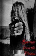 Revenge from the Victim [Is Complete] by JFrancisE