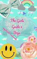 The Girls Guide 2 Boys by SingingMuke