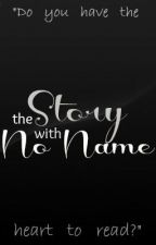 The Story With No Name (Prequel) by MouldyBanana