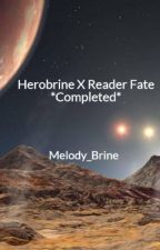Herobrine X Reader Fate *Completed* by Melody_Brine